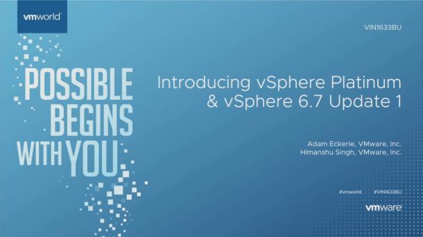 VMWorld 2018- vShphere v6.7 Update1
