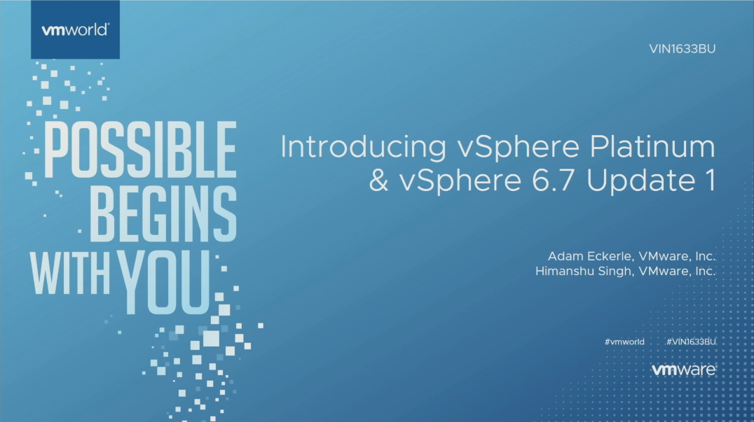 VMWorld 2018- vShphere v6.7 Update1